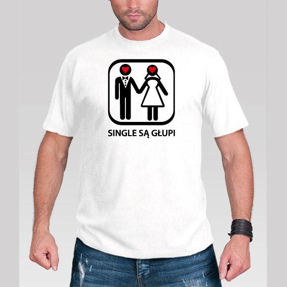Koszulka Single są Głupi Prezent na Wieczór Kawalerski