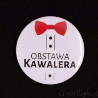 Przypinka – Obstawa Kawalera prezent na wieczór kawalerski